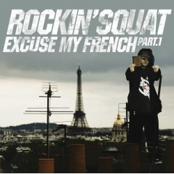 "Rockin' Squat ""Excuse My French Part 1"""