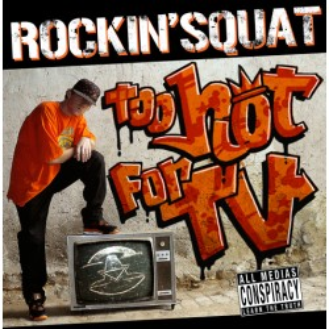 Rockin'Squat « Too Hot for TV »