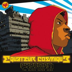 Pyroman « Equateur cosmique »