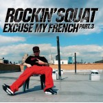 "Rockin' Squat ""Excuse My French Part 3"""