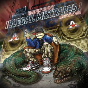 Rockin'Squat « Illégal Mixtapes 1 (Réédition 2011) »