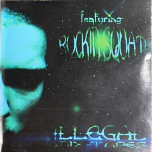 """Rockin' Squat """"Illegal Mixtape 1"""" (Edition originale)"""